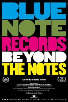 "Film Review;  ""Blue Note Records ; Beyond The Notes"" directed by Sophie Huber."