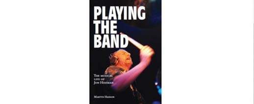 Book Review; Playing The Band-The Musical Life of Jon Hiseman by Martyn Hanson