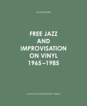 Book Review ; �Free Jazz And Improvisation On Vinyl 1965-1985� by Johannes R�d .